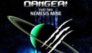 Space Danger! Part 2: Nemesis Mine