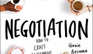 Negotiation: How to Craft Agreements That Give Everyone More...