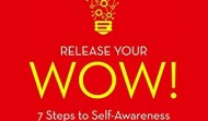 Release Your Wow! 7 Steps to Self-Awareness and Personal Fulfilment